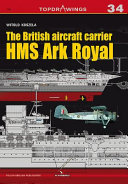 The British Aircraft Carrier HMS Ark Royal