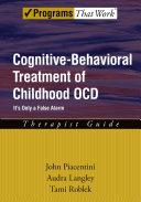 Cognitive Behavioral Treatment of Childhood OCD