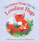 The Littlest Things Give the Loveliest Hugs Pdf/ePub eBook