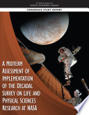 A Midterm Assessment of Implementation of the Decadal Survey on Life and Physical Sciences Research at NASA