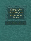 Journal Of The Assembly Of The State Of New York Volume 2 Primary Source Edition