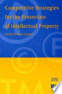 Competitive Strategies for the Protection of Intellectual Property