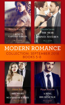 Modern Romance September 2018 Books 5-8: The Heir the Prince Secures (Secret Heirs of Billionaires) / Bound by Their Scandalous Baby / The King's Captive Virgin / A Ring to Take His Revenge