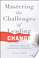 Mastering The Challenges Of Leading Change PDF