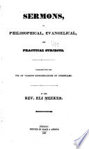 Sermons, on Philosophical, Evangelical, and Practical Subjects ...
