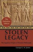 By George G  M  JamesStolen Legacy  Greek Philosophy is Stolen Egyptian Philosophy Book