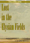 Pdf Lost in the Elysian Fields, Volume I Telecharger