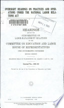 Oversight Hearings On Practices And Operations Under The National Labor Relations Act