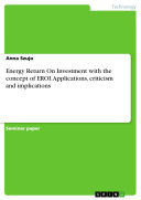 Energy Return On Investment with the concept of EROI  Applications  criticism and implications