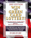 Win the Green Card Lottery  the Complete Do It Yourself Guide to the USA Diversity Visa Lottery  2005 Edition