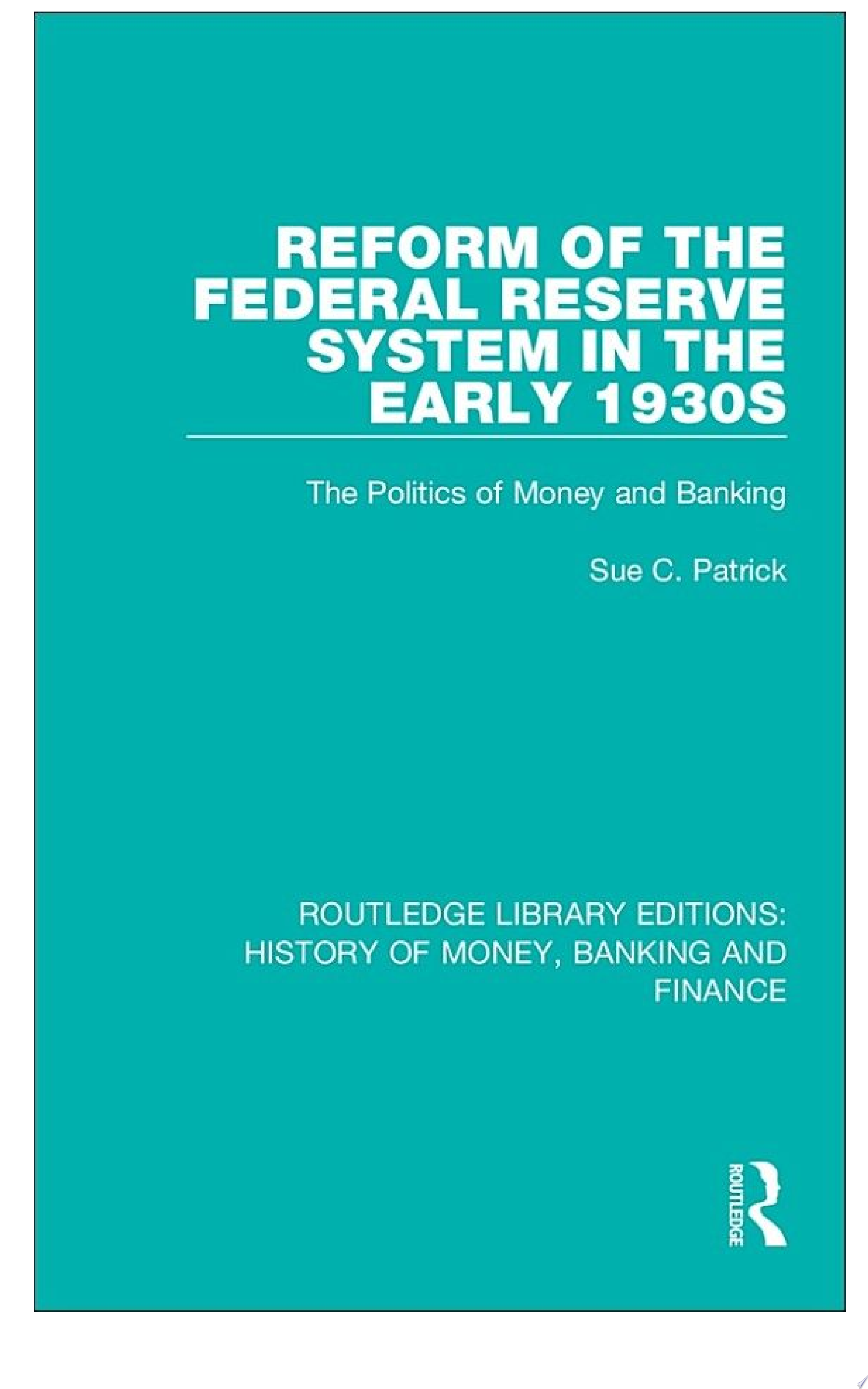 Reform of the Federal Reserve System in the Early 1930s