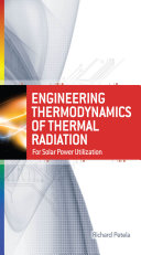 Engineering Thermodynamics of Thermal Radiation  for Solar Power Utilization