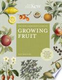 The Kew Gardener s Guide to Growing Fruit Book