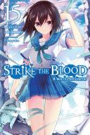 Strike the Blood, Vol. 15 (light novel)