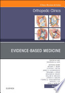 Evidence Based Medicine  An Issue of Orthopedic Clinics  E Book