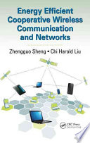 Energy Efficient Cooperative Wireless Communication and Networks Book