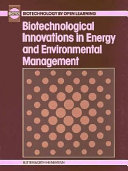 Biotechnological Innovations in Energy and Environmental Management Book
