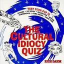 The Cultural Idiocy Quiz