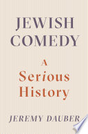 Jewish Comedy  A Serious History