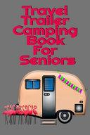 Travel Trailer Camping Book For Seniors