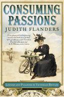 Consuming Passions: Leisure and Pleasure in Victorian Britain Pdf/ePub eBook
