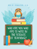 Who Are You Who Are So Wise in the Science of Teaching? Pdf/ePub eBook