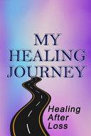 My Healing Journey, Healing After Loss