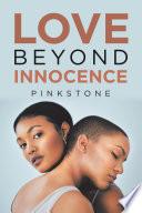 Love Beyond Innocence