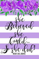 She Believed She Could So She Did Weight Loss Journal Book