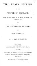 Two plain letters to the people of England  exhorting them to a more devout and earnest use of the excellent prayers of our Church  By a lay churchman  i e  J  D  H  Hill