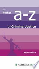 The Pocket A Z Of Criminal Justice