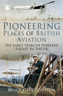 Pdf Pioneering Places of British Aviation