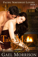 Pdf Take Me, I'm Yours (Pacific Northwest Lovers Series, Book 1)