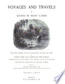 Voyages and travels : or Scenes in many lands