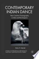 Contemporary Indian Dance  : New Creative Choreography in India and the Diaspora