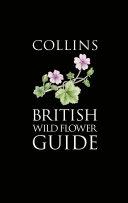 Collins British Wild Flower Guide (Collins Pocket Guide)