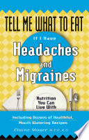 Tell Me What to Eat If I Have Headaches and Migraines