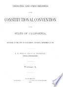 Debates and Proceedings of the Constitutional Convention of the State of California, Convened at the City of Sacramento, Saturday, September 28, 1978