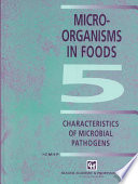 """Microorganisms in Foods 5: Characteristics of Microbial Pathogens"" by International Commission on Microbiological Specifications for Foods"