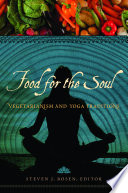 Food For The Soul Vegetarianism And Yoga Traditions