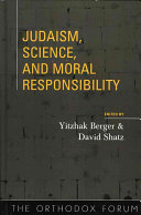 Judaism  Science  and Moral Responsibility