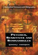 Psychics  Sensitives and Somnambules