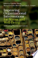 Improving Organizational Interventions For Stress And Well Being Book