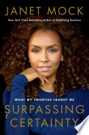 """Surpassing Certainty: What My Twenties Taught Me"" by Janet Mock"