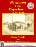 Watertown Fire Department, 1857-2007