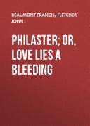 Philaster  Or  Love Lies a Bleeding