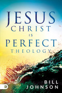 Jesus Christ Is Perfect Theology Book