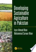 """Developing Sustainable Agriculture in Pakistan"" by Iqrar Ahmad Khan, Muhammad Sarwar Khan"