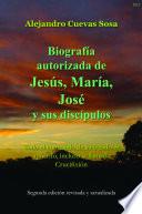 Biografia Autorizado de Jesus  Maria  Jose Y Sus Discipulos Segunda Edic  on
