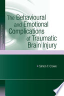 The Behavioural and Emotional Complications of Traumatic Brain Injury Book
